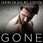 Gone - The Complete Series: Part One, Part Two & Part Three | Deborah Bladon
