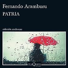 Patria [Homeland] | Livre audio Auteur(s) : Fernando Aramburu Irigoyen Narrateur(s) : Juan Magraner