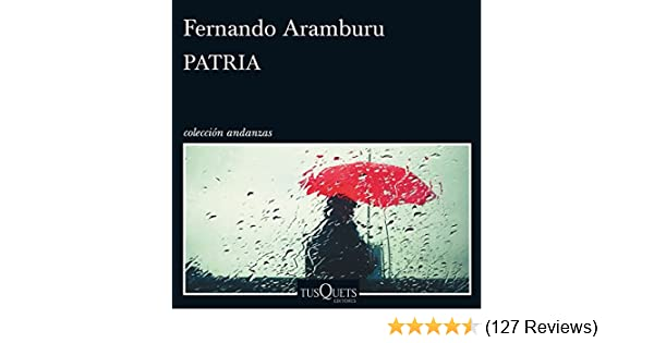 Amazon.com: Patria (Audible Audio Edition): Fernando Aramburu Irigoyen, Juan Magraner, Tusquets Editores S.A.: Books