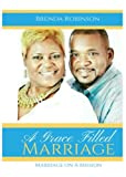 img - for A Grace Filled Marriage: Marriage on A Mission book / textbook / text book