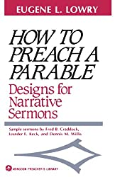 How to Preach a Parable: Designs for Narrative Sermons (Abingdon Preacher's Library Series)