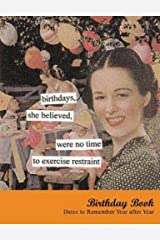 Birthdays, She Believed Birthday Book: Dates to Remember Year After Year (Anne Taintor (TAIN)) Hardcover