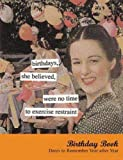 Birthdays, She Believed Birthday Book: Dates to