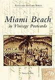 Miami Beach in Vintage Postcards, Florida, Patricia Kennedy, 0738506443