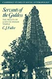 img - for Servants of the Goddess: The Priests of a South Indian Temple (Cambridge Studies in Social and Cultural Anthropology) book / textbook / text book
