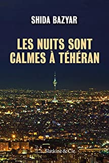 Les nuits sont calmes à Téhéran, Bazyar, Shida