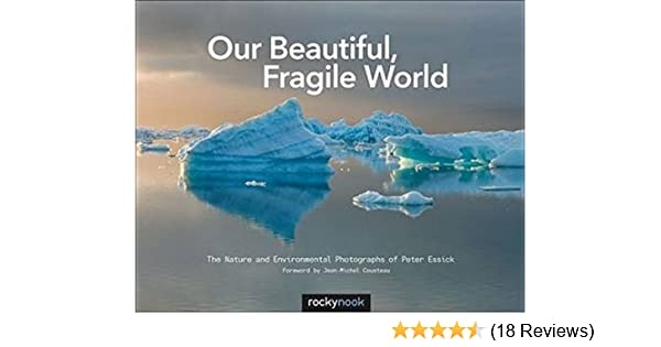 our beautiful fragile world essick peter