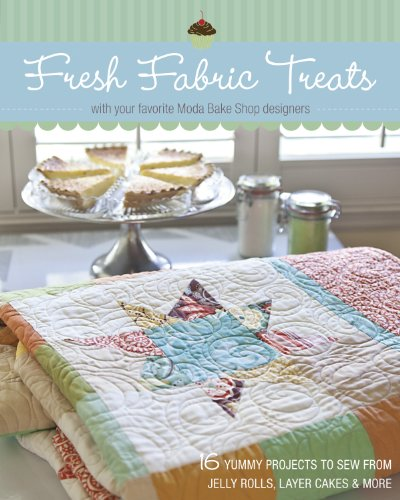 Fresh Fabric Treats: 16 Yummy Projects to Sew from Jelly Rolls, Layer Cakes & More with Your Favorite Moda Bake Shop - Shop Designer