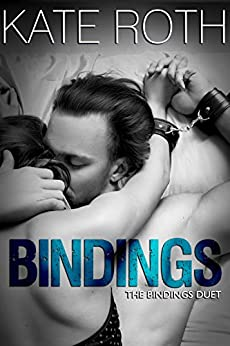 Bindings (The Bindings Duet Book 1) by [Roth, Kate]