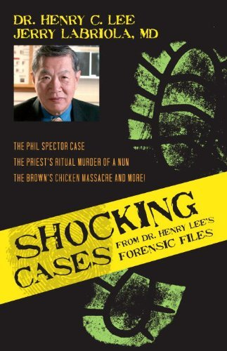 Shocking Cases from Dr. Henry Lee's Forensic Files: The Phil Spector Case / the Priest's Ritual Murder of a Nun / the Brown's Chicken Massacre and ()