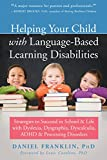 img - for Helping Your Child with Language-Based Learning Disabilities: Strategies to Succeed in School and Life with Dyslexia, Dysgraphia, Dyscalculia, ADHD, and Processing Disorders book / textbook / text book