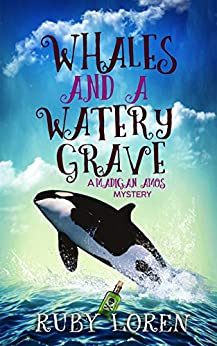 Whales and a Watery Grave: Mystery (Madigan Amos Zoo Mysteries Book 7) by [Loren, Ruby]