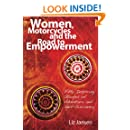 Women, Motorcycles and the Road to Empowerment: Fifty Inspirational Stories of Adventure and Self-Discovery
