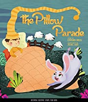 The Pillow Parade: Children's Bedtime Book