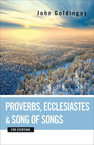 Read Online By John Goldingay Proverbs, Ecclesiastes, and Song of Songs for Everyone pdf epub