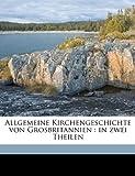 Allgemeine Kirchengeschichte Von Grosbritannien, Carl Friedrich St udlin and Carl Friedrich Stäudlin, 1149272341