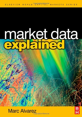 Market Data Explained  A Practical Guide To Global Capital Markets Information  The Elsevier And Mondo Visione World Capital Markets