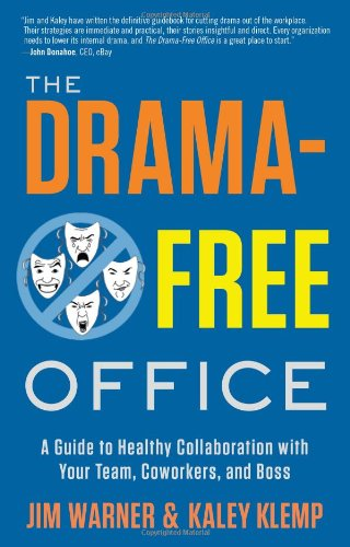 The Drama-Free Office: A Guide to Healthy Collaboration with Your Team, Coworkers, and Boss pdf