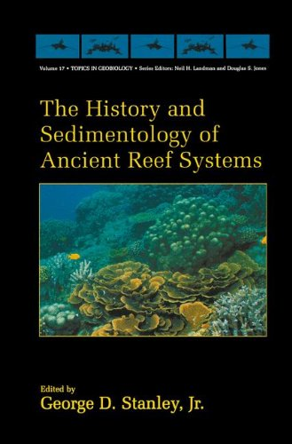 The History and Sedimentology of Ancient Reef Systems (Topics in Geobiology)