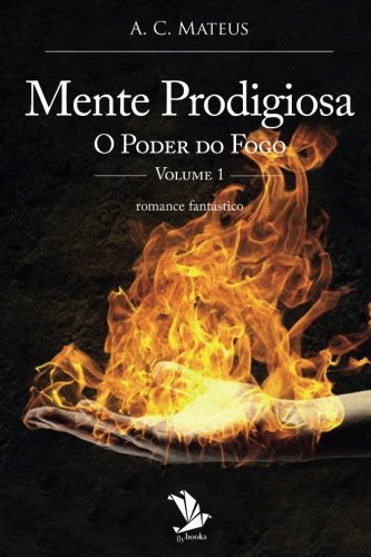 Download O Poder do Fogo (Mente Prodigiosa) (Volume 1) (Portuguese Edition) PDF