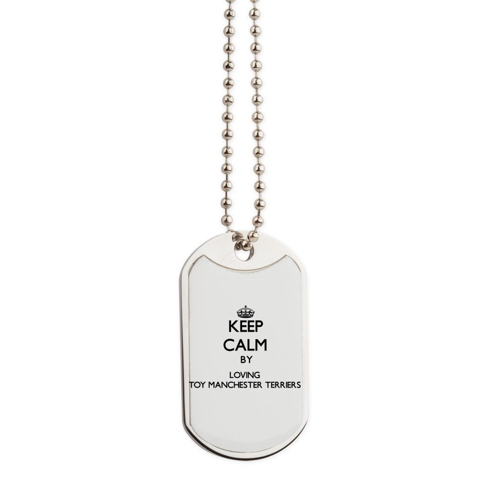 CafePress - Keep Calm By Loving Toy Manchester Terrie - Military Style Dog Tag, Stainless Steel with Chain