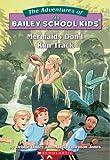 Mermaids Don't Run Track (Bailey School Kids, No. 26)