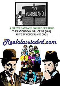 SILENT FANTASY DOUBLE FEATURE: THE PATCHWORK GIRL OF OZ and ALICE IN WONDERLAND