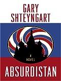 Absurdistan, Gary Shteyngart, 1597224391