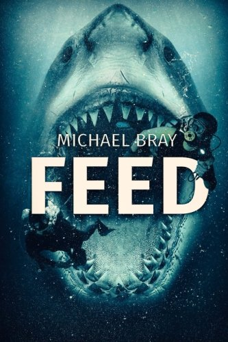 Feed: Amazon.co.uk: Bray, Michael: 9781925597349: Books