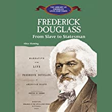 Frederick Douglass: From Slave to Statesman Audiobook by Alice Fleming Narrated by Roscoe Orman