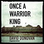 Once a Warrior King: Memories of an Officer in Vietnam | David Donovan