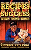 Famous Dave Anderson's Recipes for Success, Famous Dave Anderson and James Anderson, 1450713998