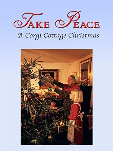 (Take Peace! A Corgi Cottage Christmas)