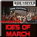 Ides of March Audiobook by Bob Mayer Narrated by Eric G. Dove