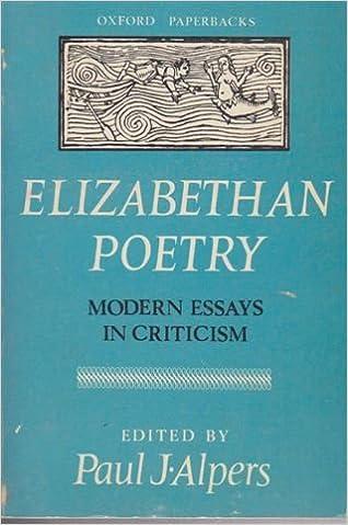Elizabethan Poetry Modern Essays In Criticism Paul J Alpers  Elizabethan Poetry Modern Essays In Criticism Paul J Alpers Amazoncom  Books