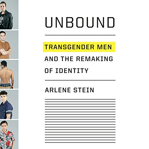 Unbound: Transgender Men and the Remaking of Identity by Random House Audio