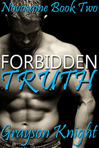 Forbidden Truth: Novocaine Book Two by [Knight, Grayson]
