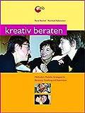 Kreativ beraten: Methoden und Strategien für kreative Beratungsarbeit, Coaching und Supervision (Praxisbücher für den pädagogischen Alltag)