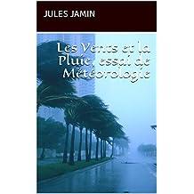 Les Vents et la Pluie, essai de Météorologie (French Edition)