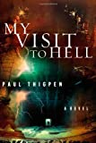 My Visit to Hell, Paul Thigpen, 1599790939