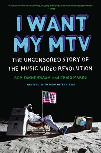 I Want My Mtv  The Uncensored Story Of The Music Video Revolution