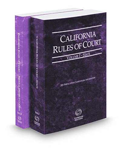 california-rules-of-court-state-and-federal-district-courts-2017-ed-vols-i-ii-california-court-rules