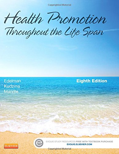 Health Promotion Throughout the Life Span, 8e (Health Promotion Throughout the Lifespan (Edelman))