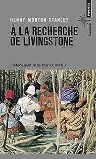 A la recherche de Livingstone : récit, Stanley, Henry Morton
