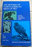 Life Histories of North American Birds of Prey, Part Two
