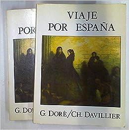VIAJE POR ESPAÑA: Amazon.es: Gustavo Dore - Baron Ch. Davillier: Libros