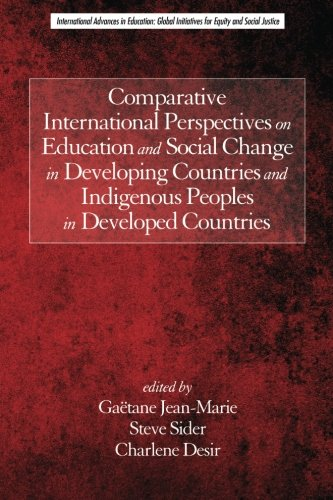 Download Comparative International Perspectives on Education and Social Change in Developing Countries and Indigenous Peoples in Developed Countries ... Initiatives for Equity and Social Justice) pdf epub