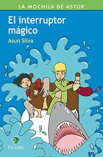 El interruptor mágico (La Mochila de Astor. Serie Verde) (Spanish Edition)