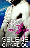Kisses In Ibiza (All The Right Moves) (Volume 1)
