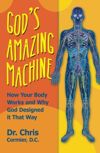 Download God's Amazing Machine: How Your Body Works and Why God Designed it That Way PDF